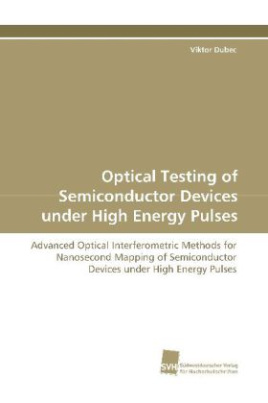 Optical Testing of Semiconductor Devices under High Energy Pulses