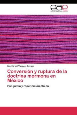 Conversión y ruptura de la doctrina mormona en México