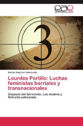Lourdes Portillo: Luchas feministas barriales y transnacionales