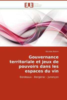 Gouvernance territoriale et jeux de pouvoirs dans les espaces du vin