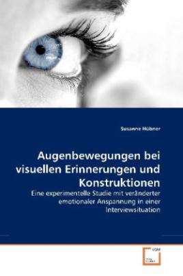 Augenbewegungen bei visuellen Erinnerungen und Konstruktionen