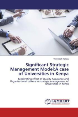 Significant Strategic Management Model;A case of Universities in Kenya
