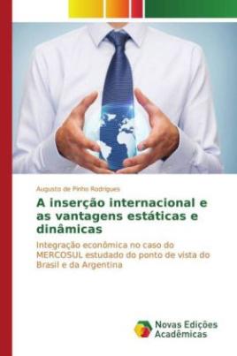 A inserção internacional e as vantagens estáticas e dinâmicas