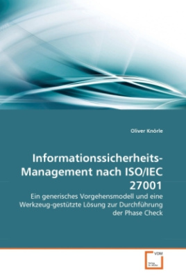 Informationssicherheits-Management nach ISO/IEC 27001