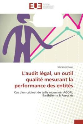 L'audit légal, un outil qualité mesurant la performance des entités