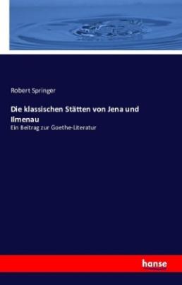 Die klassischen Stätten von Jena und Ilmenau