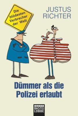 Dümmer als die Polizei erlaubt