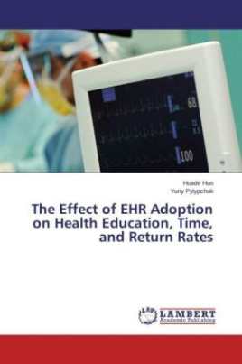 The Effect of EHR Adoption on Health Education, Time, and Return Rates