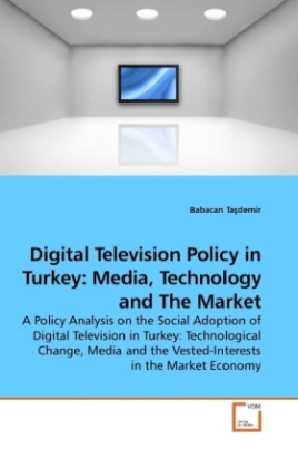 Digital Television Policy in Turkey: Media, Technology and The Market