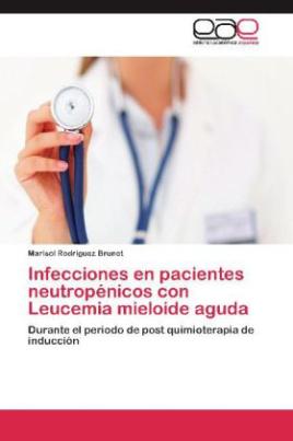 Infecciones en pacientes neutropénicos con Leucemia mieloide aguda
