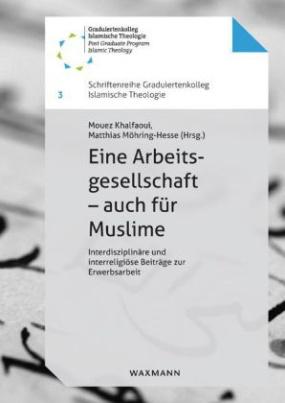 Eine Arbeitsgesellschaft - auch für Muslime