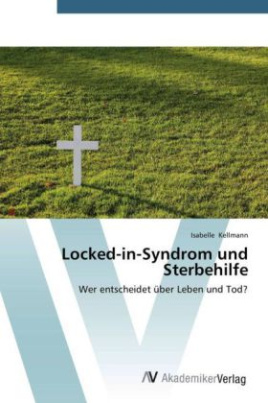 Locked-in-Syndrom und Sterbehilfe