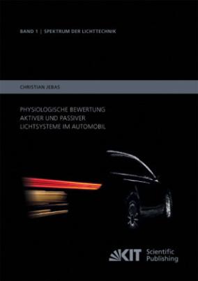 Physiologische Bewertung aktiver und passiver Lichtsysteme im Automobil