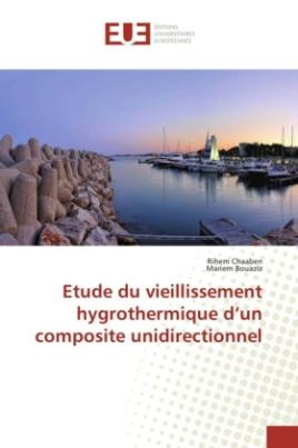 Etude du vieillissement hygrothermique d'un composite unidirectionnel