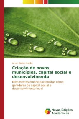 Criação de novos municípios, capital social e desenvolvimento