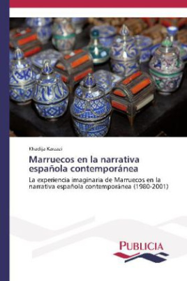 Marruecos en la narrativa española contemporánea