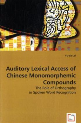 Auditory Lexical Access of Chinese Monomorphemic Compounds