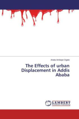 The Effects of urban Displacement in Addis Ababa