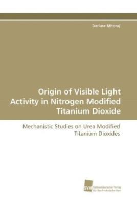 Origin of Visible Light Activity in Nitrogen Modified Titanium Dioxide