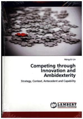 Competing through Innovation and Ambidexterity