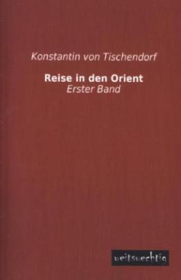 Reise in den Orient. Bd.1