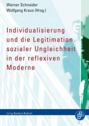 Individualisierung und die Legitimation sozialer Ungleichheit in der reflexiven Moderne