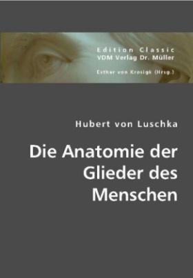Die Anatomie der Glieder des Menschen
