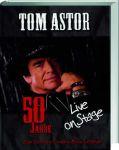 Tom Astor: 50 Jahre - Live on Stage (handsigniert)